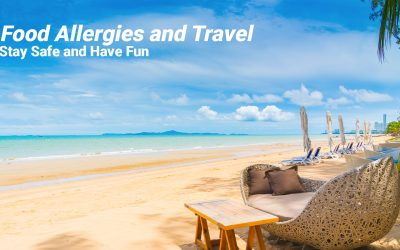 Food Allergies and Travel – Stay Safe and Have Fun