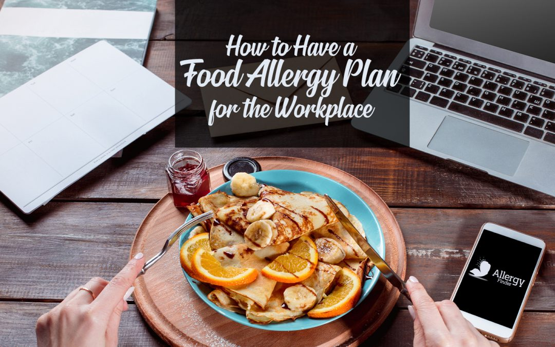 How to Have a Food Allergy Plan for the Workplace